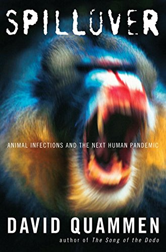 Spillover: Animal Infections and the Next Human Pandemic (9780393066807) by Quammen, David