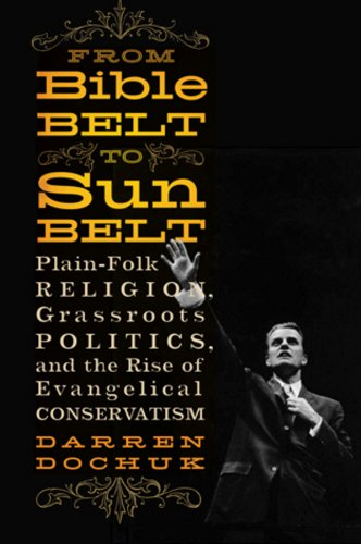 9780393066821: From Bible Belt to Sunbelt: Plain-Folk Religion, Grassroots Politics, and the Rise of Evangelical Conservatism
