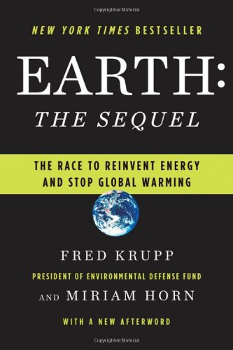 9780393066906: Earth: The Sequel: The Race to Reinvent Energy and Stop Global Warming