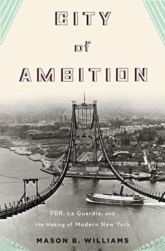 9780393066913: City of Ambition: FDR, La Guardia, and the Making of Modern New York