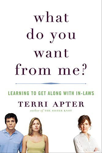 9780393066975: What Do You Want from Me?: Learning to Get Along With In-Laws