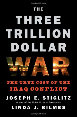 9780393067019: The Three Trillion Dollar War: The True Cost of the Iraq Conflict