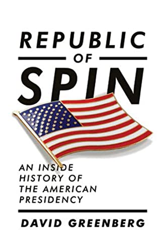 9780393067064: Republic of Spin: An Inside History of the American Presidency
