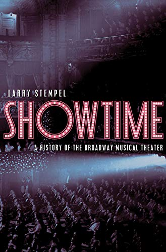 Showtime: A History of the Broadway Musical Theater: Stempel, Larry