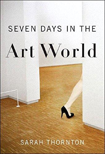 Seven Days in the Art World: Sarah Thornton