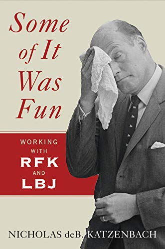 9780393067255: Some of It Was Fun: Working with RFK and LBJ