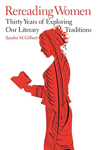 Rereading Women: Thirty Years of Exploring Our Literary Traditions (0393067645) by Gilbert, Sandra M.
