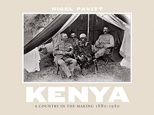Kenya: A Country in the Making, 1880-1940 (0393067777) by Nigel Pavitt