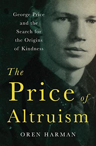 9780393067781: The Price of Altruism: George Price and the Search for the Origins of Kindness