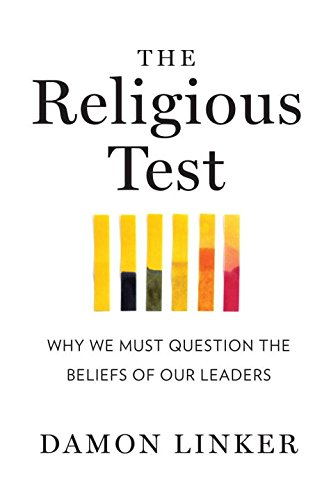 9780393067958: The Religious Test: Why We Must Question the Beliefs of Our Leaders