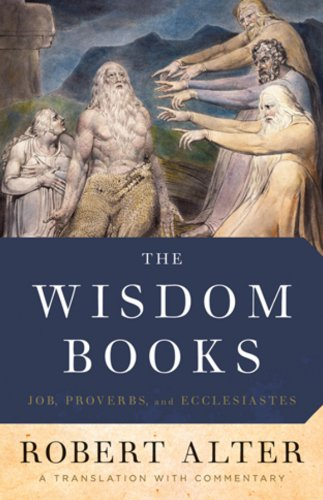 The Wisdom Books: Job, Proverbs, and Ecclesiastes: A Translation with Commentary (Hardcover): ...