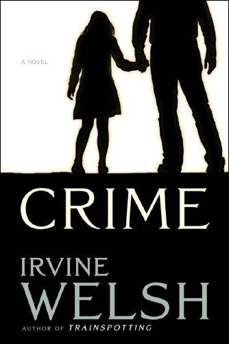Crime (Signed First Edition): IRVINE WELSH