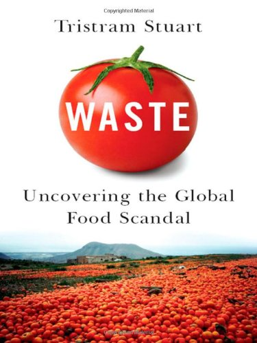 9780393068368: Waste: Uncovering the Global Food Scandal