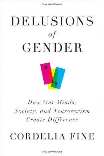 9780393068382: Delusions of Gender: How Our Minds, Society, and Neurosexism Create Difference