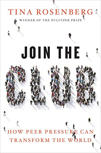 9780393068580: Join the Club: How Peer Pressure Can Transform the World
