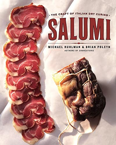 Salumi: The Craft of Italian Dry Curing (0393068595) by Brian Polcyn; Michael Ruhlman