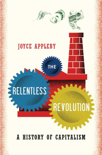 9780393068948: The Relentless Revolution: A History of Capitalism