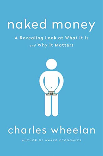 9780393069020: Naked Money: A Revealing Look at What It Is and Why It Matters