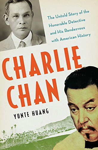 9780393069624: Charlie Chan: The Untold Story of the Honorable Detective and His Rendezvous with American History