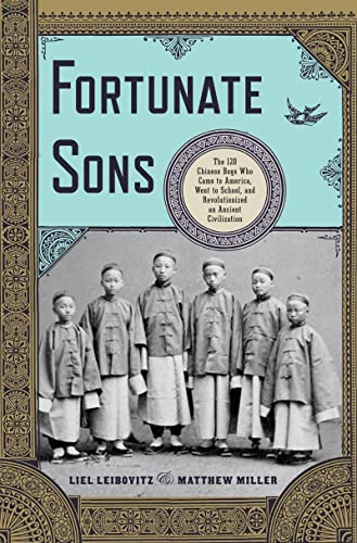 9780393070040: Fortunate Sons: The 120 Chinese Boys Who Came to America, Went to School, and Revolutionized an Ancient Civilization