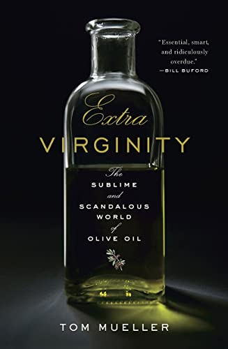 9780393070217: Extra Virginity - The Sublime and Scandalous World of Olive Oil