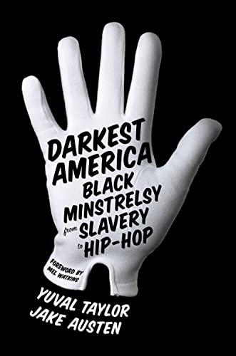 9780393070989: Darkest America: Black Minstrelsy from Slavery to Hip-Hop