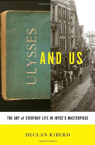 9780393070996: Ulysses and Us: The Art of Everyday Life in Joyce's Masterpiece