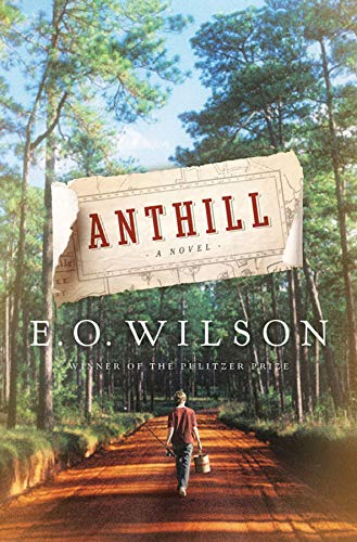 Anthill: A Novel: Wilson, Edward O.