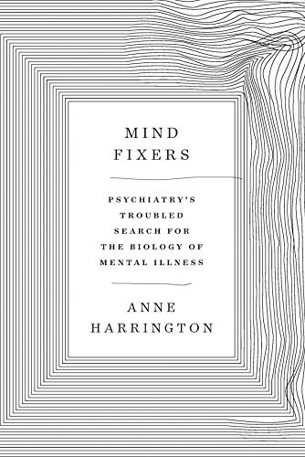 9780393071221: Mind Fixers: Psychiatry's Troubled Search for the Biology of Mental Illness