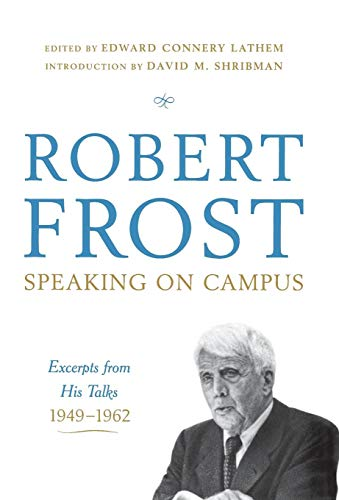 9780393071238: Robert Frost: Speaking on Campus: Excerpts from His Talks, 1949-1962