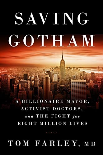 9780393071245: Saving Gotham: A Billionaire Mayor, Activist Doctors, and the Fight for Eight Million Lives