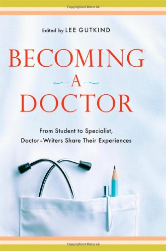 9780393071566: Becoming a Doctor: From Student to Specialist, Doctor-Writers Share Their Experiences