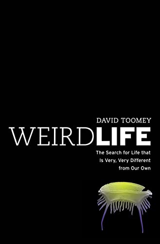 9780393071580: Weird Life: The Search for Life That Is Very, Very Different from Our Own