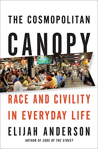 9780393071634: The Cosmopolitan Canopy: Race and Civility in Everyday Life