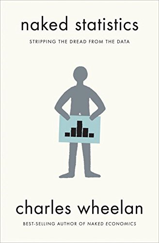 9780393071955: Naked Statistics: Stripping the Dread from the Data