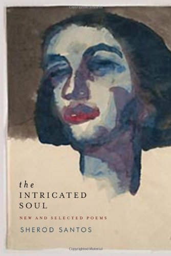 The Intricated Soul: New and Selected Poems: Santos, Sherod