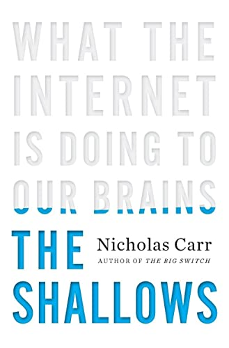 9780393072228: The Shallows: What the Internet Is Doing to Our Brains