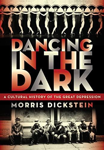 Dancing in the Dark: A Cultural History: Morris Dickstein