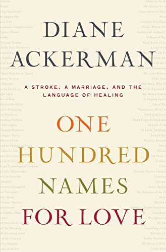 9780393072419: One Hundred Names for Love: A Stroke, a Marriage, and the Language of Healing