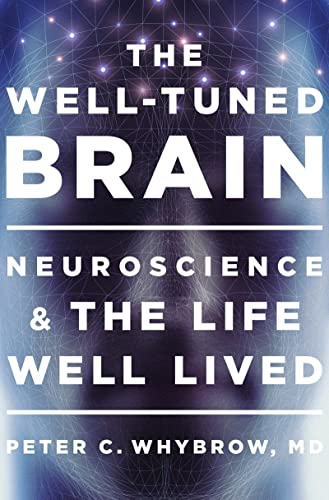 9780393072921: The Well-Tuned Brain: Neuroscience and the Life Well Lived