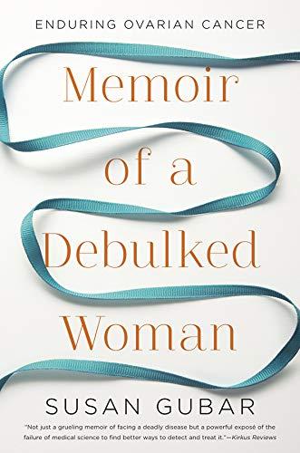 9780393073256: Memoir of a Debulked Woman: Enduring Ovarian Cancer