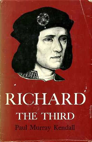 Richard the Third: Kendall, Paul Murray