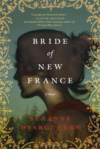 Bride of New France: A Novel, ADVANCED READERS COPY