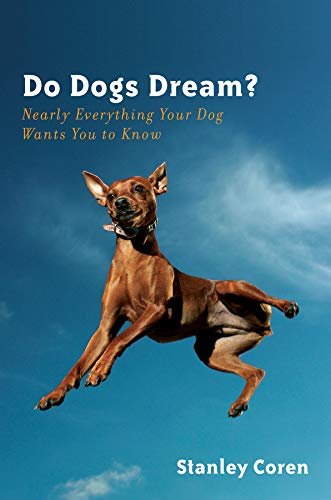 9780393073485: Do Dogs Dream?: Nearly Everything Your Dog Wants You to Know