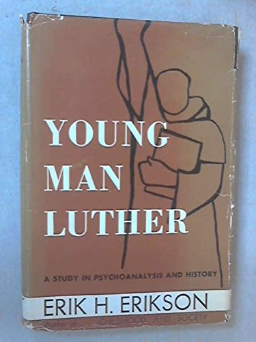 Young man Luther : a study in: Erikson, Erik H.