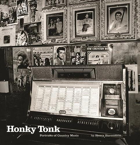 Honky Tonk: Portraits of Country Music (Hardcover): Henry Horenstein