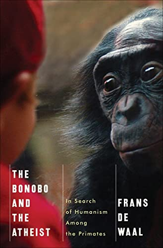 The Bonobo and the Atheist: In Search of Humanism Among the Primates (0393073777) by Frans de Waal