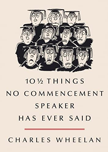 10 Things No Commencement Speaker Has Ever Said