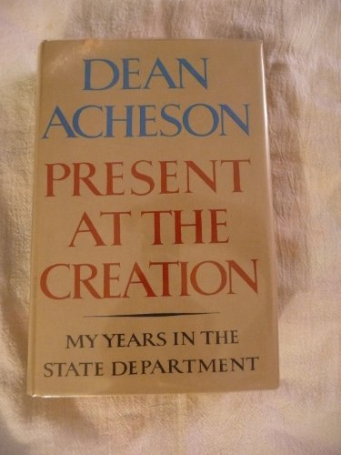 9780393074482: Present at the Creation: My Years in the State Department