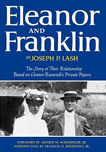 9780393074598: Eleanor and Franklin: The Story of Their Relationship, based on Eleanor Roosevelt's Private Papers